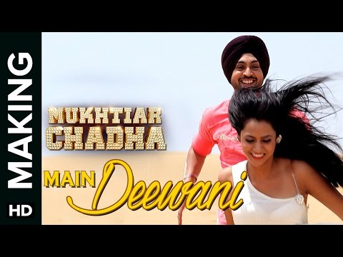 Main Deewani Song Making | Mukhtiar Chadha