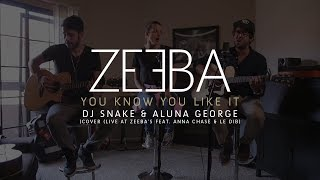 Baixar - Dj Snake Aluna George You Know You Like It Cover Live At Zeeba S Feat Anna Chase Le Dib Grátis