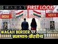 FIRST LOOK: Salman Khan And Katrina Kaif Shoots At Wagah Border For BHARAT