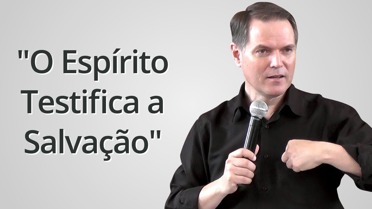 """""""O Espírito de Deus Testifica a Salvação"""" - Sérgio Lima"""