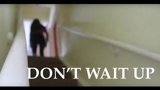 DON'T WAIT UP: Short Horror Film