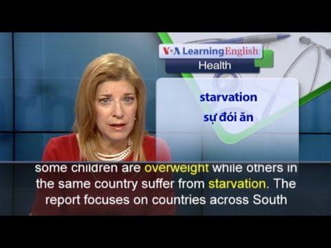 Phát âm chuẩn - Anh ngữ đặc biệt: Asian Children and Hunger, Obesity (VOA)