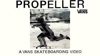 Propeller: A Vans Skateboarding Video - Official Trailer - Vans, Inc [HD]