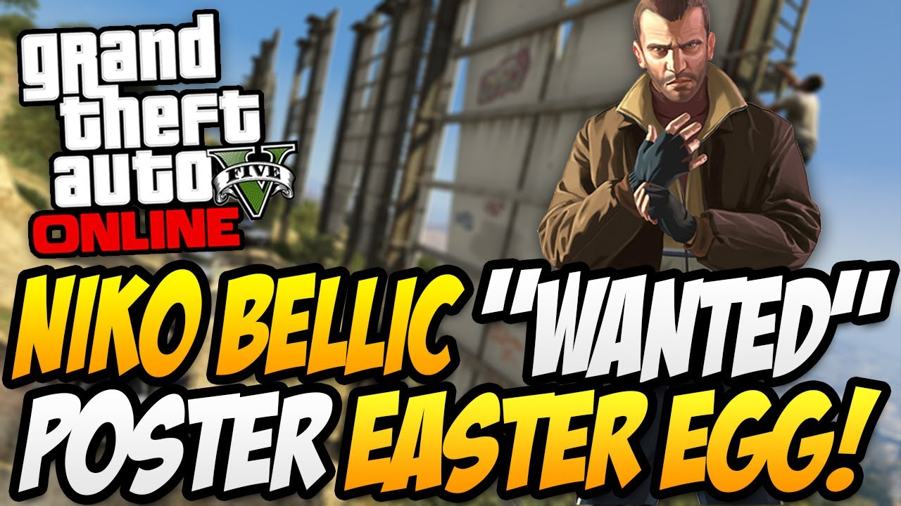 "GTA 5 Online: NEW ""Niko Bellic ""Wanted"" Poster Easter Egg ..."