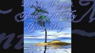 Watch Banky W Till My Dying Day Feat Tynie video