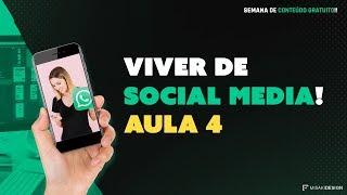 VIVER DE SOCIAL MEDIA - Aula 4!