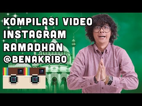 Kompilasi Video Instagram Ramadhan benakribo
