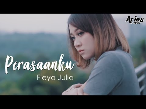 Download Fieya Julia - Perasaanku (Official Music Video with Lyric) Mp4 baru