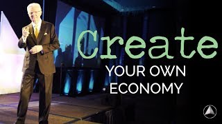 Learn To Create Your Own Economy | Bob Proctor