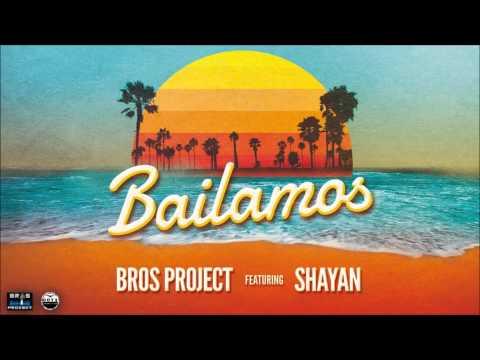 Bros Project ft. Shayan - Bailamos (Official Radio Edit)