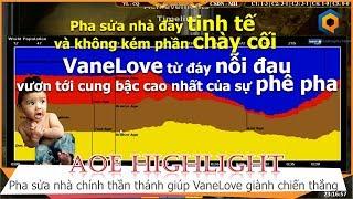 AOE Hightlight || Pha sửa nhà thần thánh giúp VaneLove giành chiến thắng đau tim trước Chim Sẻ