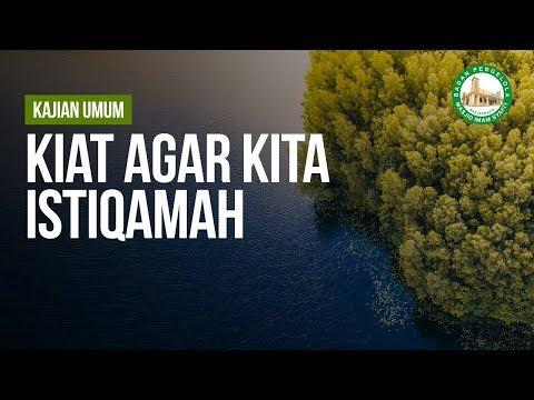 Kiat Agar Kita Istiqamah - Ustadz Muhammad Hafiz Anshari