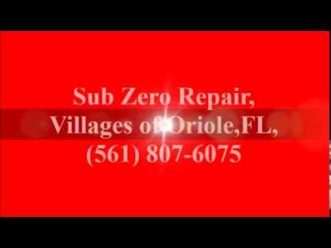 Sub Zero Repairn Villages of Oriole, FL, (561) 807-6075
