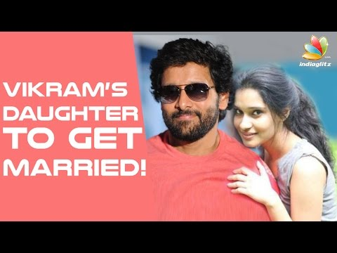 Vikram`s daughter to marry M.Karunanidhi`s great grandson! | Latest Malayalam Cinema News