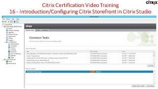 Citrix Certification Training - 16 IntroductionConfiguring Citrix Storefront in Citrix Studio