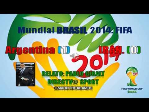 Argentina 1 Iran 0 (Relato Pablo Giralt)