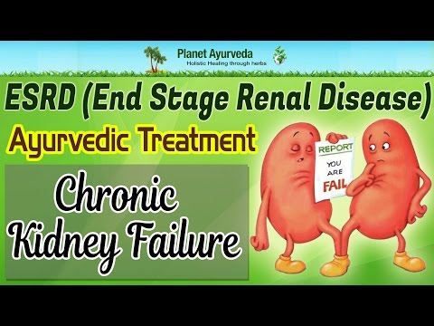 ESRD ( End Stage Renal Disease )- Ayurvedic Treatment - Chronic Kidney Failure