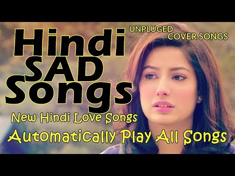 SAD HINDI movies SONGS 2018 - Hindi SAD Songs - Bollywood New Hindi movie Songs - Indian Songs