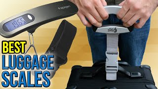 10 Best Luggage Scales 2017