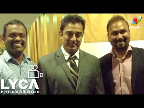After Rajini, it's Kamal for Lyca Productions | New Movie | Marudhanayagam