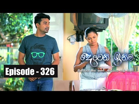 Deweni Inima | Episode 326 07th May 2018