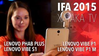 Lenovo PHAB Plus, Vibe P1, Vibe P1 M y Vibe S1 - IFA 2015