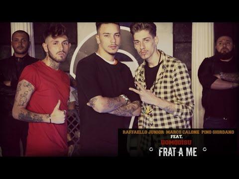 Raffaello Junior, Marco Calone, Pino Giordano Ft. Uomodisu - Frat A Me (Video Ufficiale)