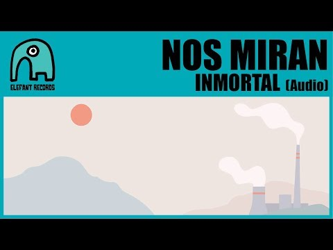 NOS MIRAN - Inmortal [Audio]