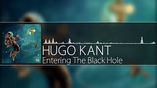 Hugo Kant - Entering The Black Hole