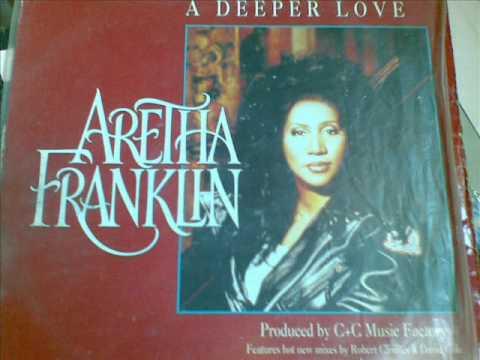 Aretha Franklin-A Deeper Love ( The C+C Music Factory) 1993