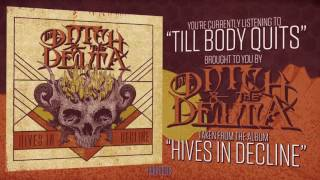 THE DITCH AND THE DELTA - Till Body Quits (audio)
