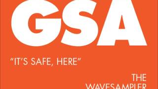 GSA - It's Safe, Here [The Wavesampler]