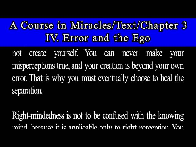 A Course in Miracles-Text-Ch 3. 4 Error and the Ego
