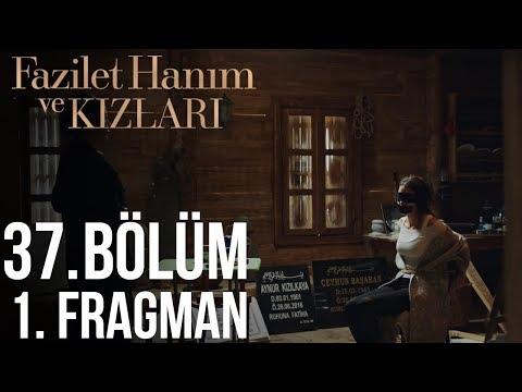 Fazilet Hanım ve Kızları 37. Bölüm Fragman