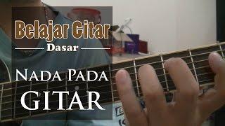 Belajar Gitar Dasar - Belajar nada pada gitar