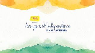 #AvengersOfIndependence Final Episode feat. Devender Singh and Mirchi Somak