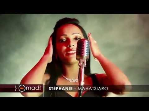 STEPHANIE tsakarao _ Mahatsiaro (full hd)