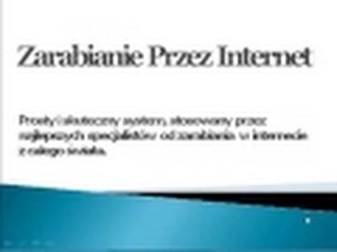 Zarabianie Przez Internet. Zarabianie W Internecie - Prosty, Stosowany Przez Milionerów System.