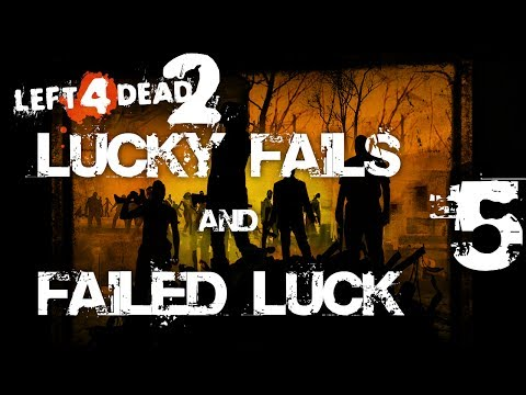 Left 4 Dead 2 Lucky Fails & Failed Luck 5