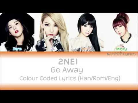 2NE1 (투애니원) - Go Away Colour Coded Lyrics (Han/Rom/Eng)
