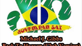 Michael j. gibbs - Back To Heaven (Club Version)