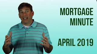 April 2019 Mortgage Minute