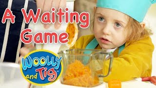 Woolly and Tig - Baking a Carrot Cake | A Waiting Game