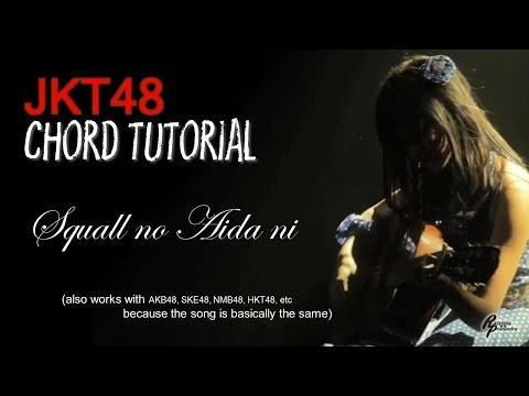 (CHORD) JKT48 - Squall no Aida ni (FOR MEN)
