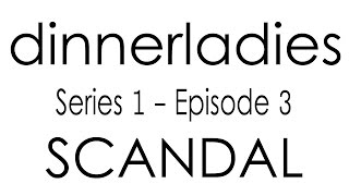 Dinnerladies - Series 1 - Episode 3 - Scandal