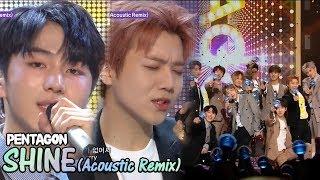 Hot Pentagon Shine Acoustic Remix 펜타곤 빛나리 Acoustic Remix Show Music Core 20180512