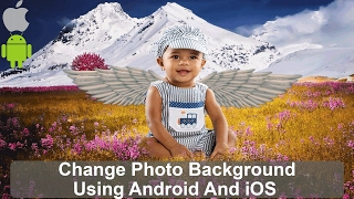 How To Change Photo Background  Using Android And iOS