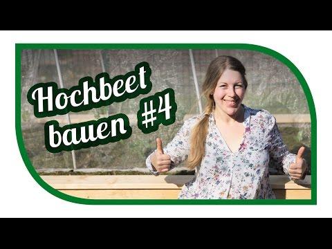 Hochbeet Selber Bauen | Befüllen | Bepflanzen