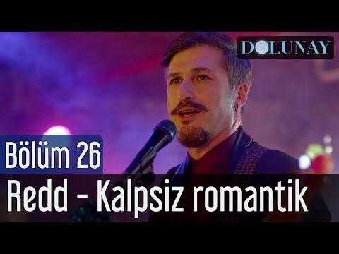 Dolunay 26. Bölüm (Final) - Redd - Kalpsiz Romantik
