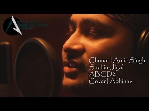 Chunar | Arijit Singh | Sachin-Jigar | Disney's ABCD2 | Cover | Abhinav